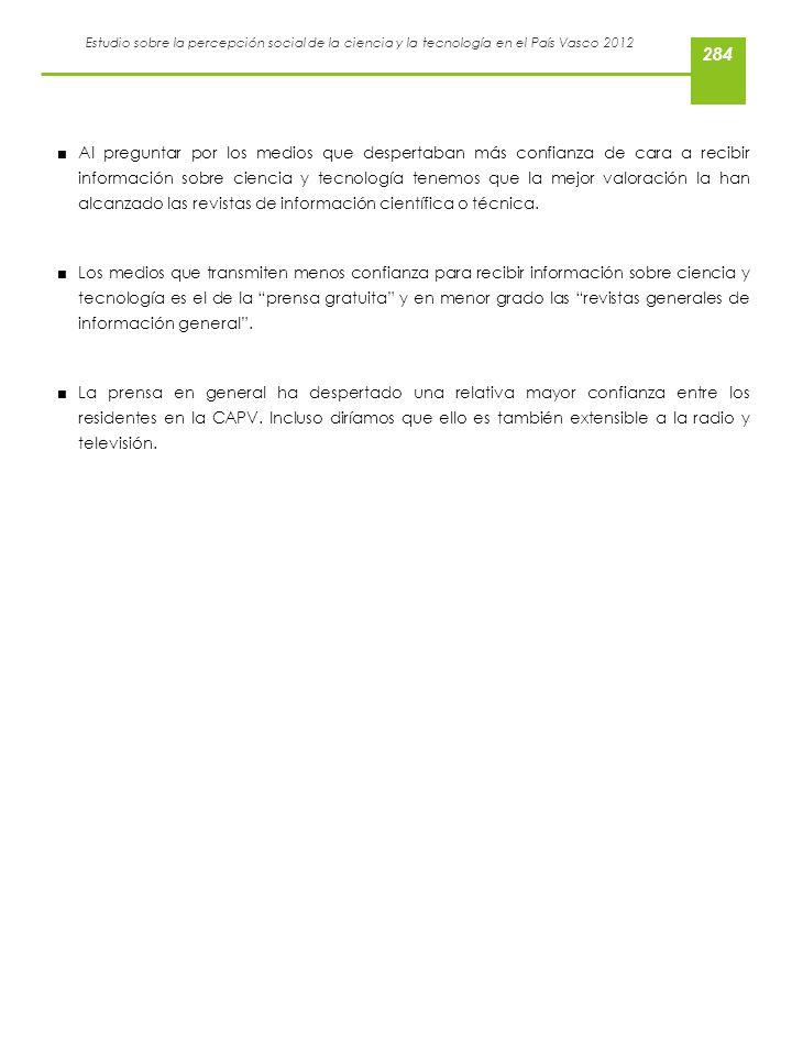 Estudio sobre la percepción social de la ciencia y la tecnología en el País Vasco 2012 Al preguntar por los medios que despertaban más confianza de ca