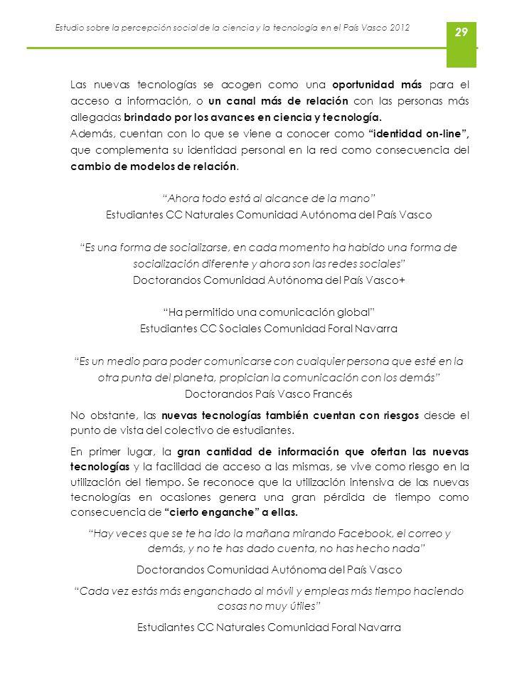 Estudio sobre la percepción social de la ciencia y la tecnología en el País Vasco 2012 29 Las nuevas tecnologías se acogen como una oportunidad más pa