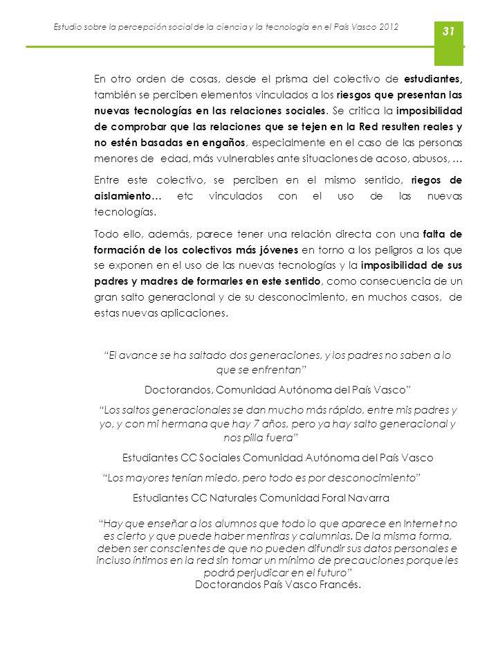Estudio sobre la percepción social de la ciencia y la tecnología en el País Vasco 2012 31 En otro orden de cosas, desde el prisma del colectivo de est