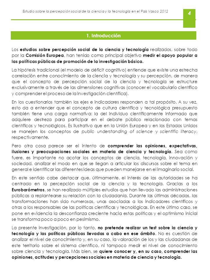 Estudio sobre la percepción social de la ciencia y la tecnología en el País Vasco 2012 4 Los estudios sobre percepción social de la ciencia y tecnolog