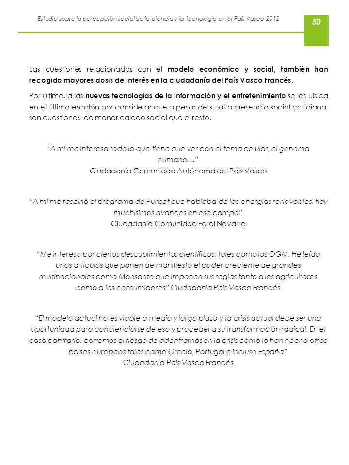 Estudio sobre la percepción social de la ciencia y la tecnología en el País Vasco 2012 50 Las cuestiones relacionadas con el modelo económico y social