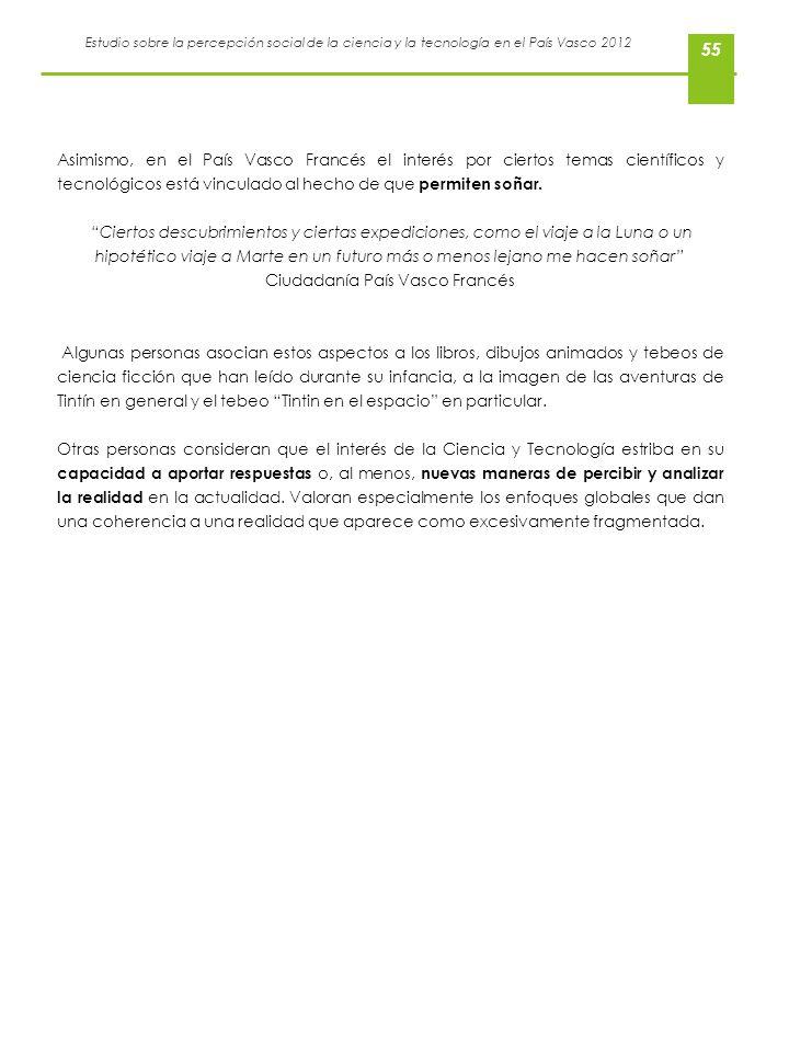 Estudio sobre la percepción social de la ciencia y la tecnología en el País Vasco 2012 55 Asimismo, en el País Vasco Francés el interés por ciertos te