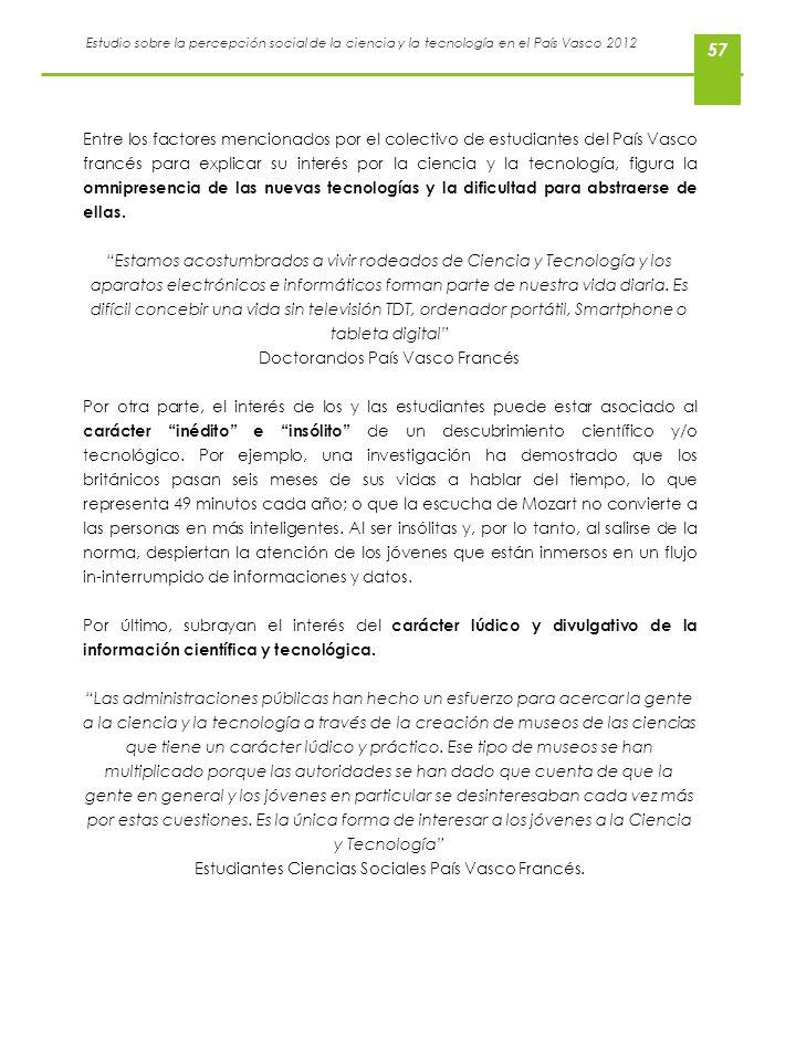 Estudio sobre la percepción social de la ciencia y la tecnología en el País Vasco 2012 57 Entre los factores mencionados por el colectivo de estudiant