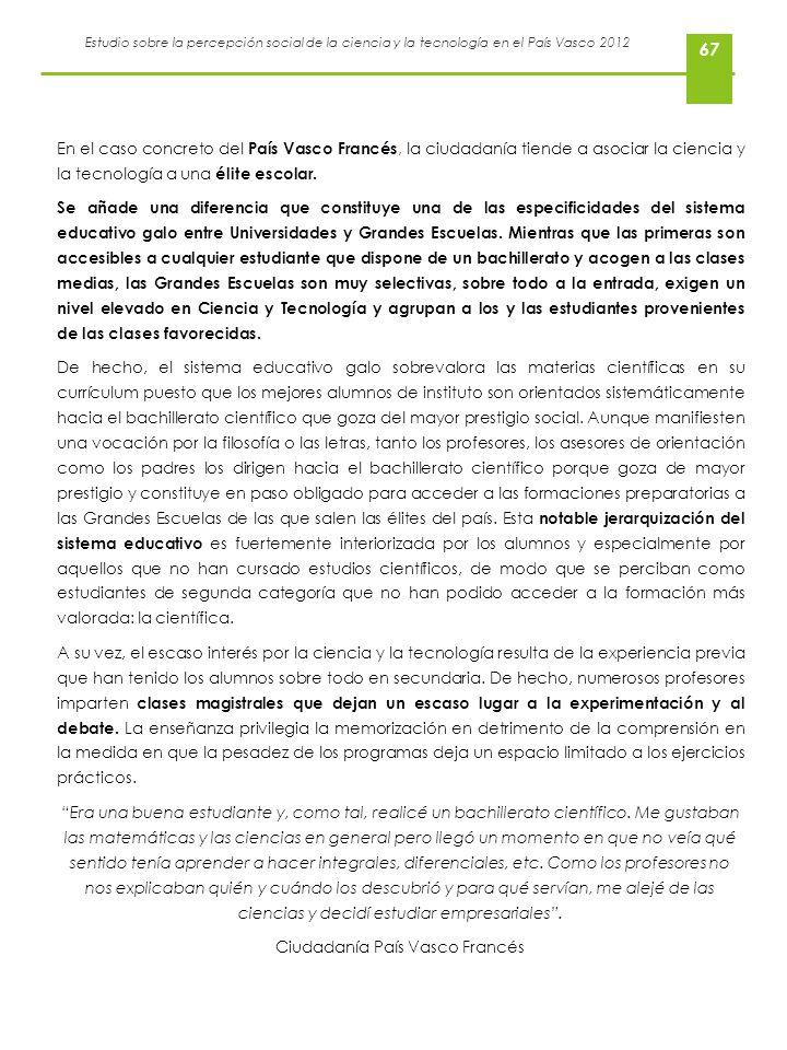 Estudio sobre la percepción social de la ciencia y la tecnología en el País Vasco 2012 67 En el caso concreto del País Vasco Francés, la ciudadanía ti