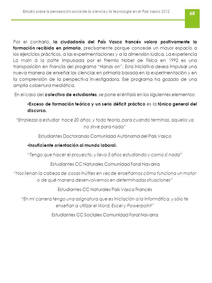 Estudio sobre la percepción social de la ciencia y la tecnología en el País Vasco 2012 68 Por el contrario, la ciudadanía del País Vasco francés valor