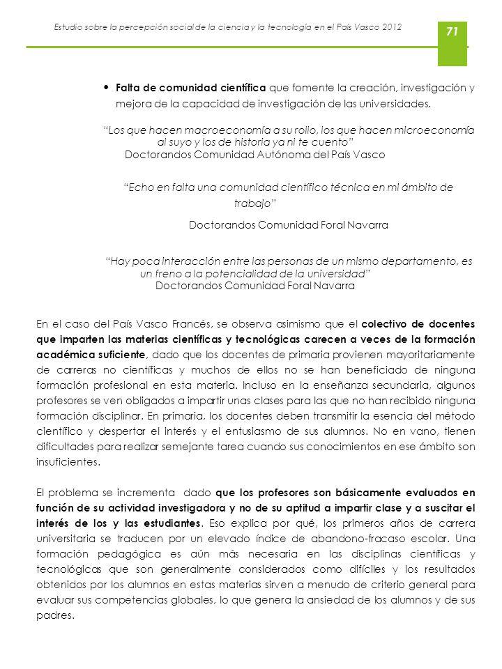 Estudio sobre la percepción social de la ciencia y la tecnología en el País Vasco 2012 71 Falta de comunidad científica que fomente la creación, inves