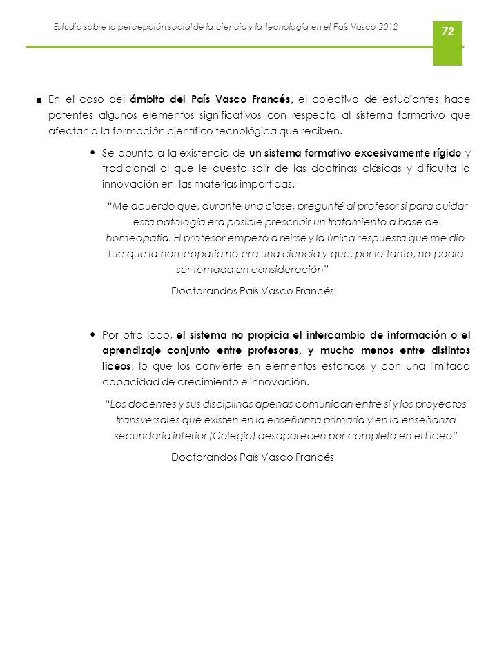Estudio sobre la percepción social de la ciencia y la tecnología en el País Vasco 2012 72 En el caso del ámbito del País Vasco Francés, el colectivo d