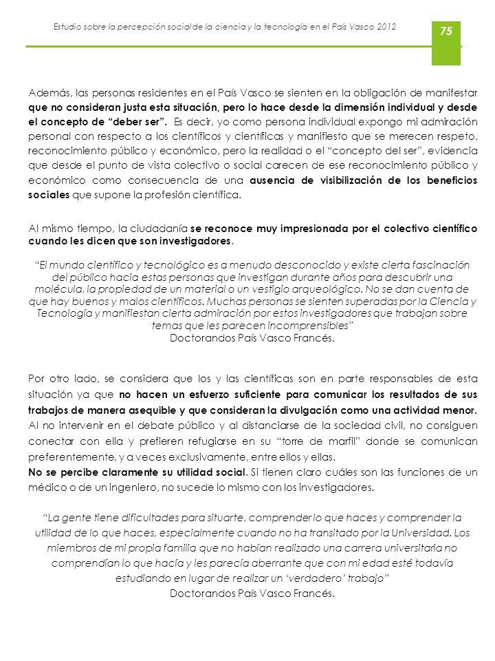 Estudio sobre la percepción social de la ciencia y la tecnología en el País Vasco 2012 75 Además, las personas residentes en el País Vasco se sienten