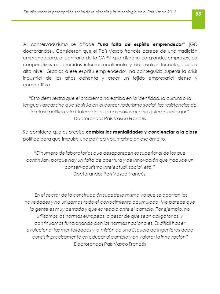 Estudio sobre la percepción social de la ciencia y la tecnología en el País Vasco 2012 83 Al conservadurismo se añade una falta de espíritu emprendedo