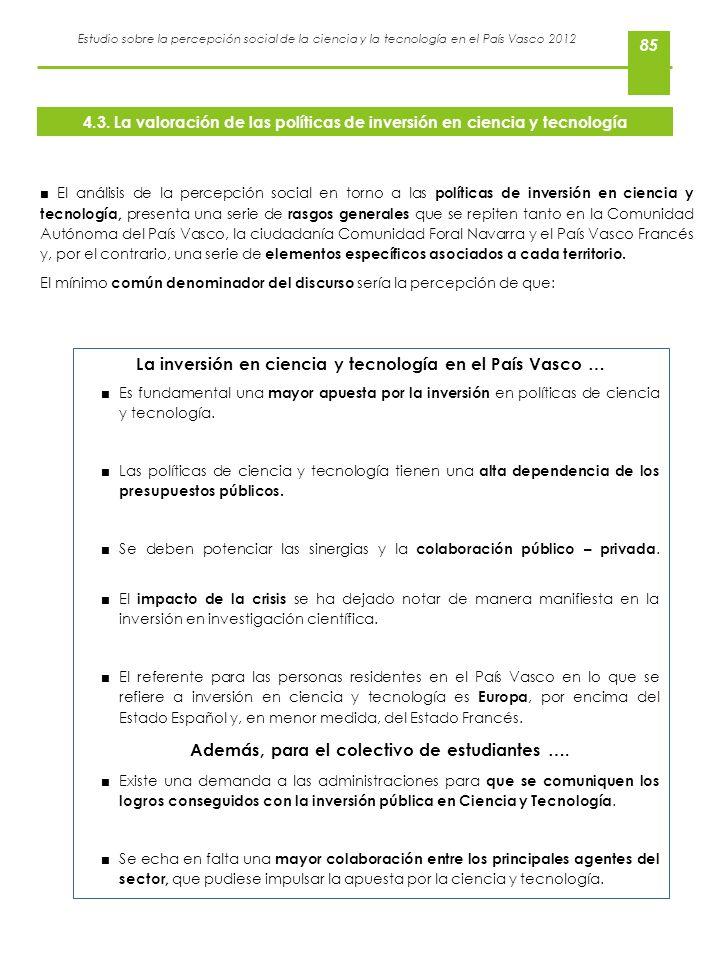 Estudio sobre la percepción social de la ciencia y la tecnología en el País Vasco 2012 85 El análisis de la percepción social en torno a las políticas