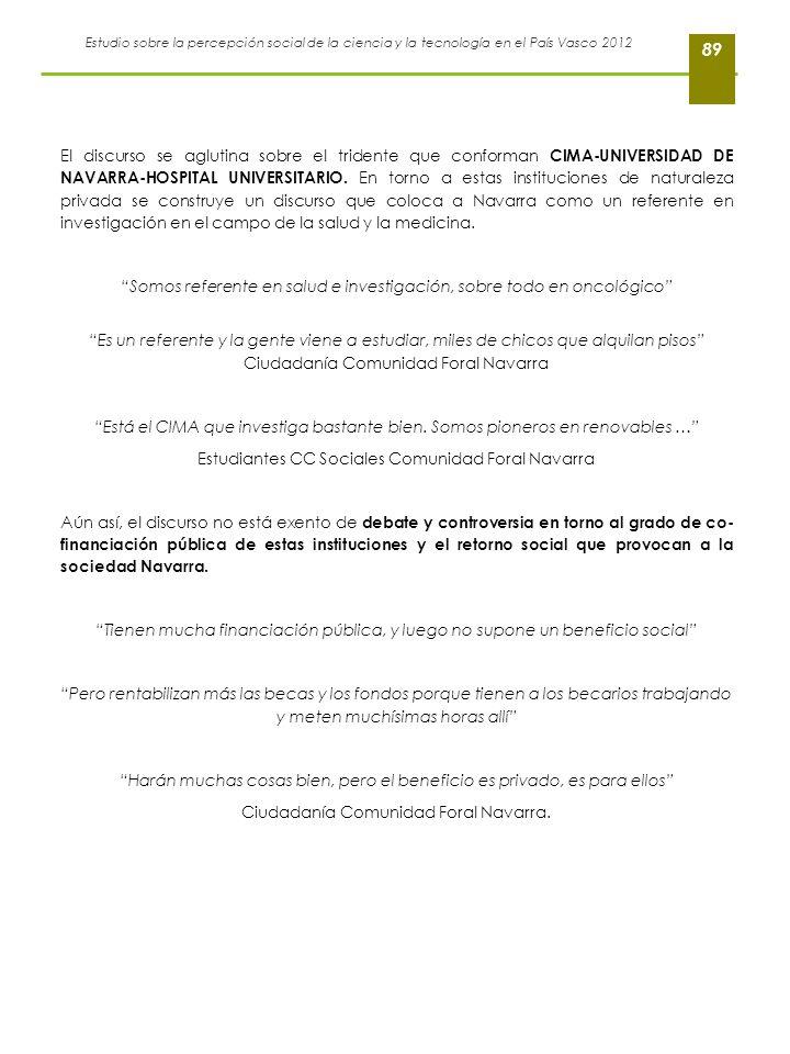 Estudio sobre la percepción social de la ciencia y la tecnología en el País Vasco 2012 89 El discurso se aglutina sobre el tridente que conforman CIMA
