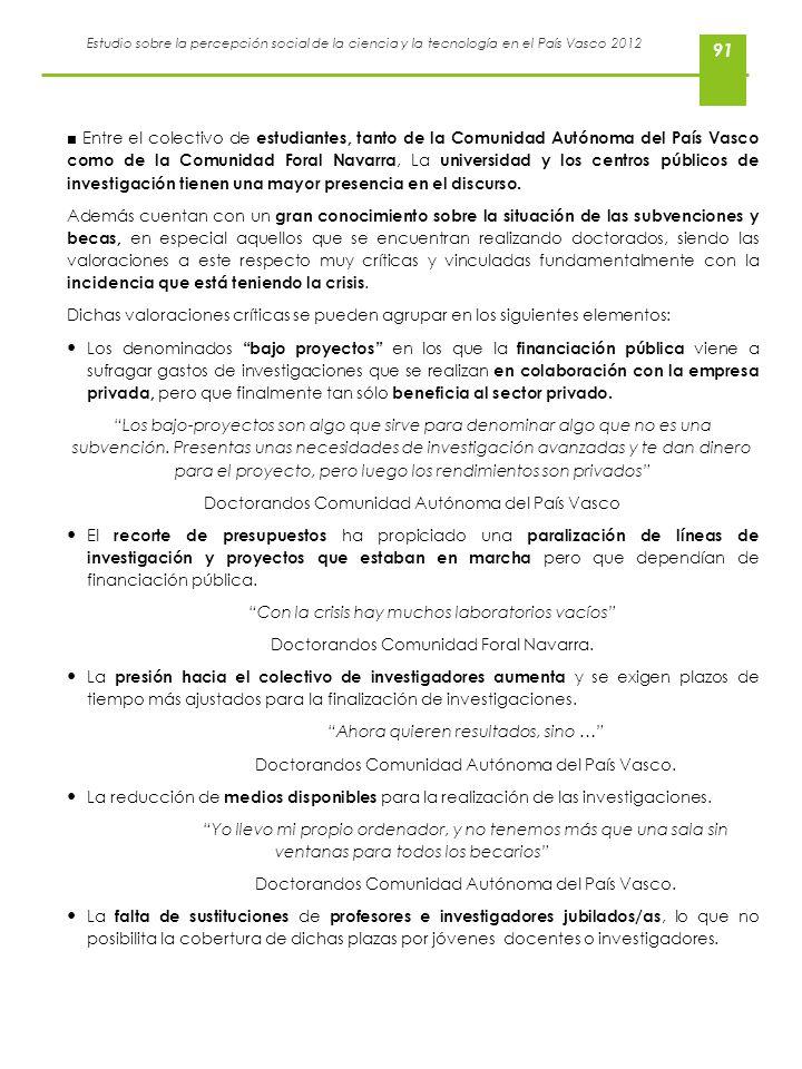 Estudio sobre la percepción social de la ciencia y la tecnología en el País Vasco 2012 91 Entre el colectivo de estudiantes, tanto de la Comunidad Aut