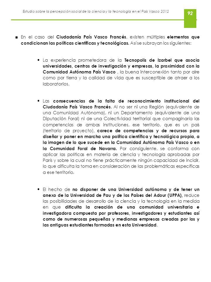 Estudio sobre la percepción social de la ciencia y la tecnología en el País Vasco 2012 92 En el caso del Ciudadanía País Vasco Francés, existen múltip