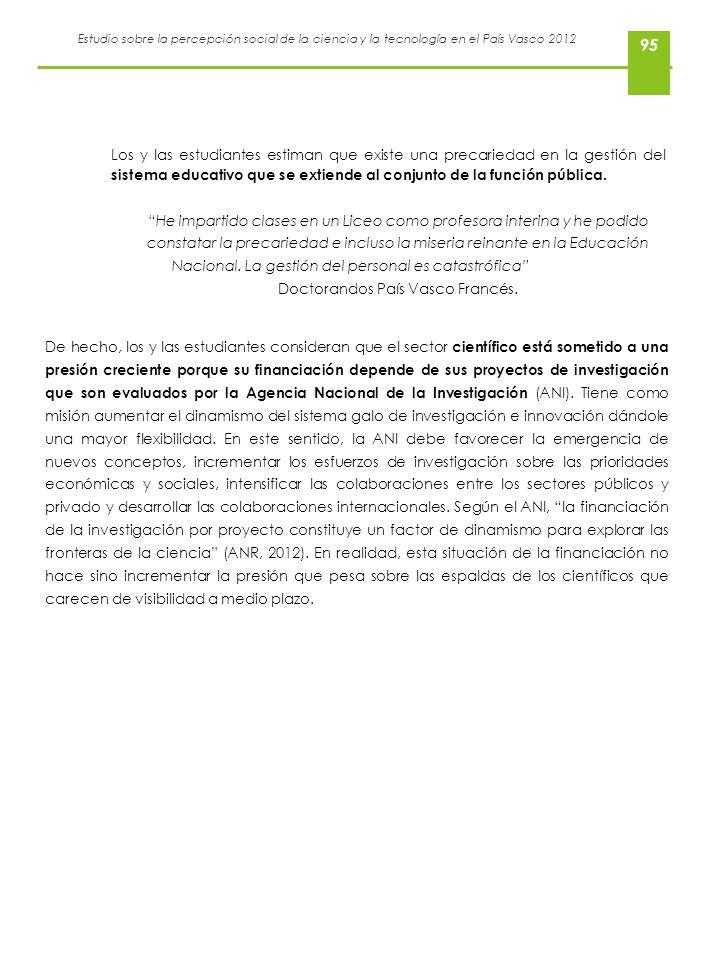 Estudio sobre la percepción social de la ciencia y la tecnología en el País Vasco 2012 95 Los y las estudiantes estiman que existe una precariedad en