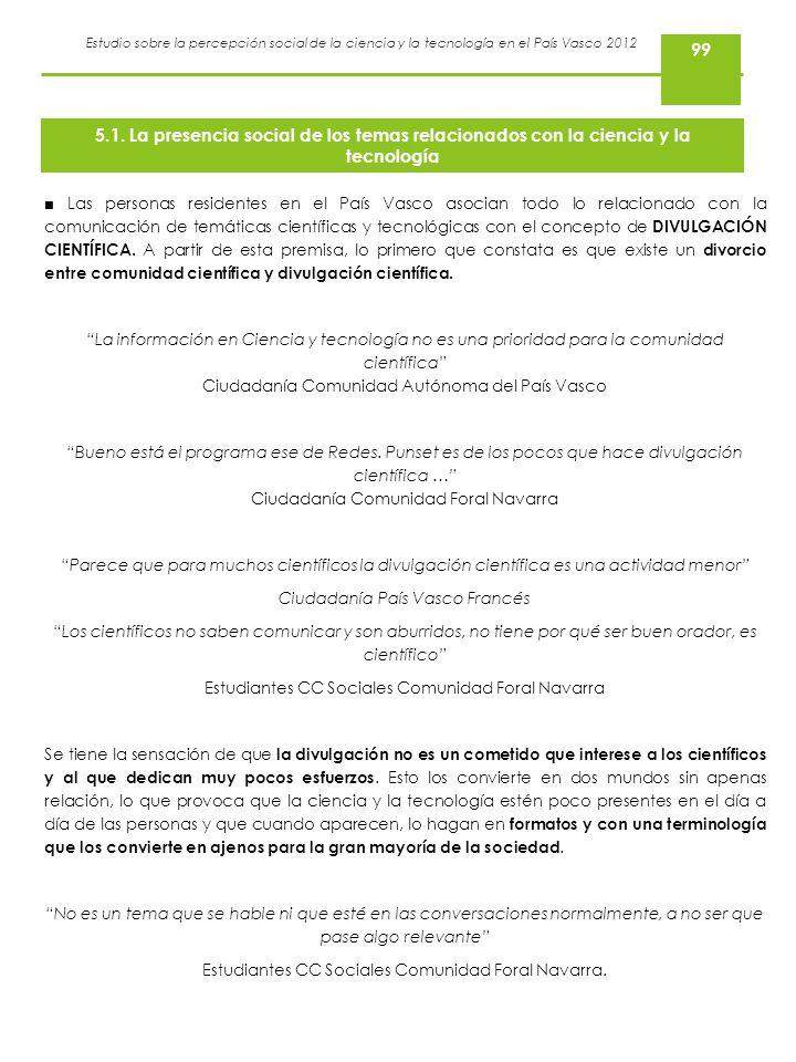Estudio sobre la percepción social de la ciencia y la tecnología en el País Vasco 2012 Las personas residentes en el País Vasco asocian todo lo relaci