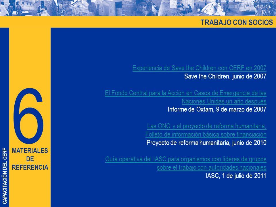 CAPACITACIÓN DEL CERF Experiencia de Save the Children con CERF en 2007 Save the Children, junio de 2007 El Fondo Central para la Acción en Casos de E