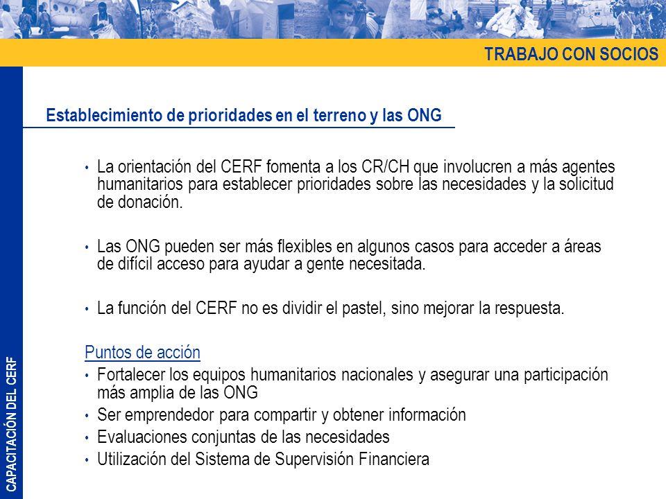 CAPACITACIÓN DEL CERF La orientación del CERF fomenta a los CR/CH que involucren a más agentes humanitarios para establecer prioridades sobre las nece