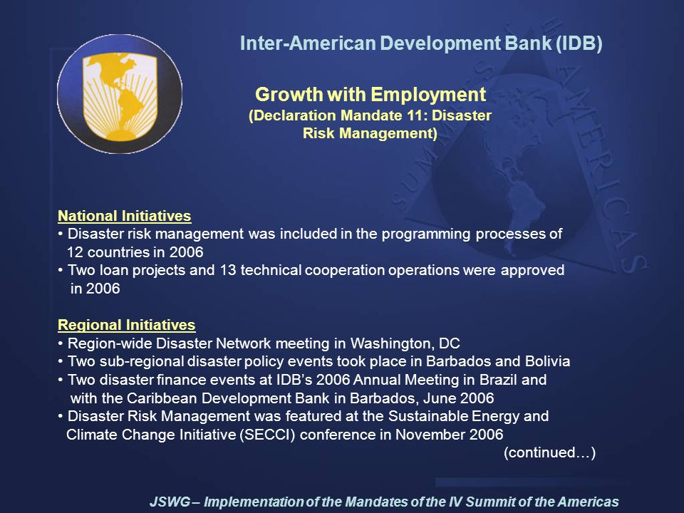Inter-American Development Bank (IDB) Growth with Employment (Declaration Mandate 11: Disaster Risk Management) National Initiatives Disaster risk man