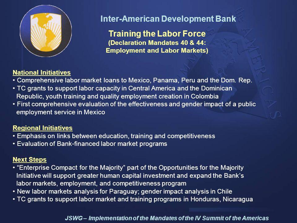 Inter-American Development Bank Training the Labor Force (Declaration Mandates 40 & 44: Employment and Labor Markets) National Initiatives Comprehensi