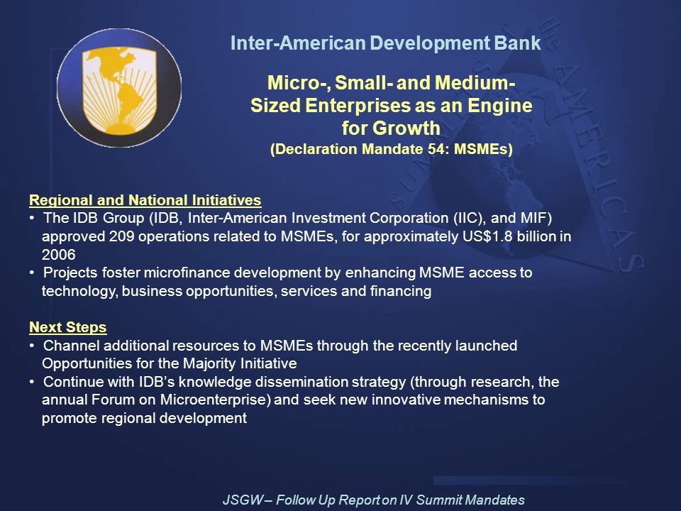 Inter-American Development Bank Micro-, Small- and Medium- Sized Enterprises as an Engine for Growth (Declaration Mandate 54: MSMEs) Regional and Nati