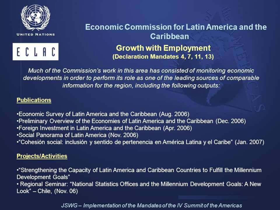 Growth with Employment (Declaration Mandates 4, 7, 11, 13) Much of the Commissions work in this area has consisted of monitoring economic developments