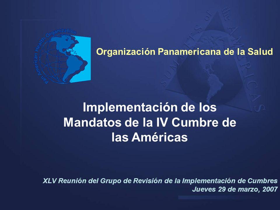 Implementación de los Mandatos de la IV Cumbre de las Américas XLV Reunión del Grupo de Revisión de la Implementación de Cumbres Jueves 29 de marzo, 2