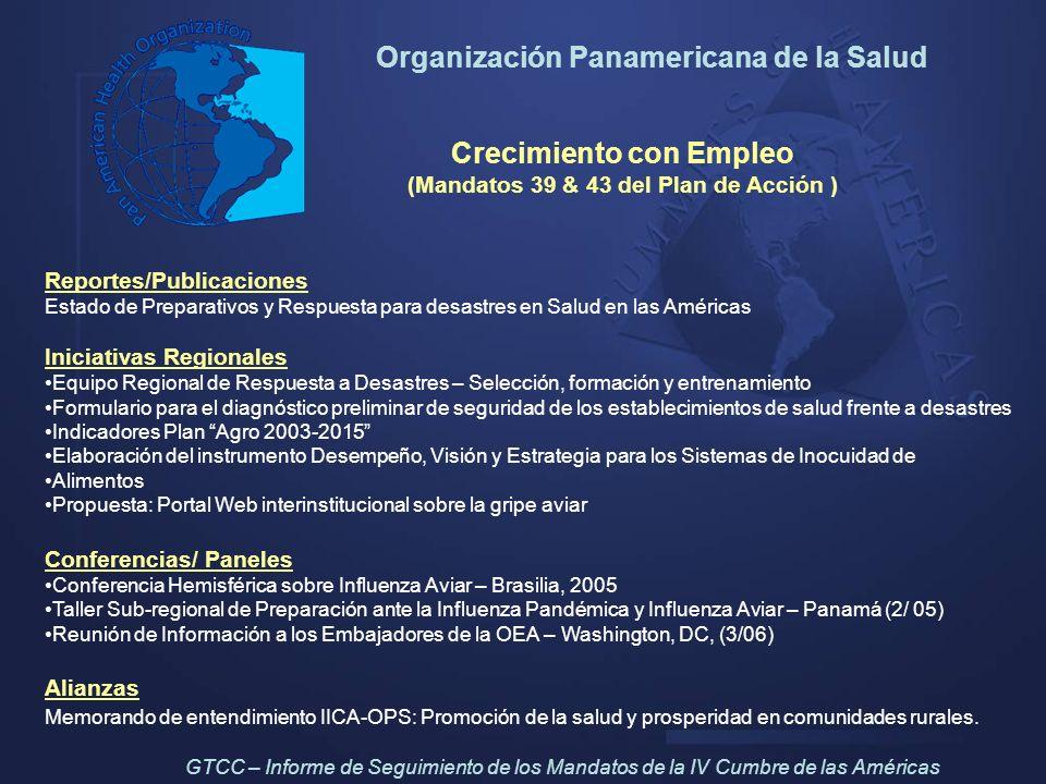 Organización Panamericana de la Salud Crecimiento con Empleo (Mandatos 39 & 43 del Plan de Acción ) Reportes/Publicaciones Estado de Preparativos y Re