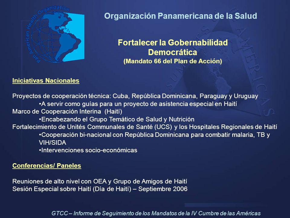 Organización Panamericana de la Salud Fortalecer la Gobernabilidad Democrática (Mandato 66 del Plan de Acción) Iniciativas Nacionales Proyectos de coo