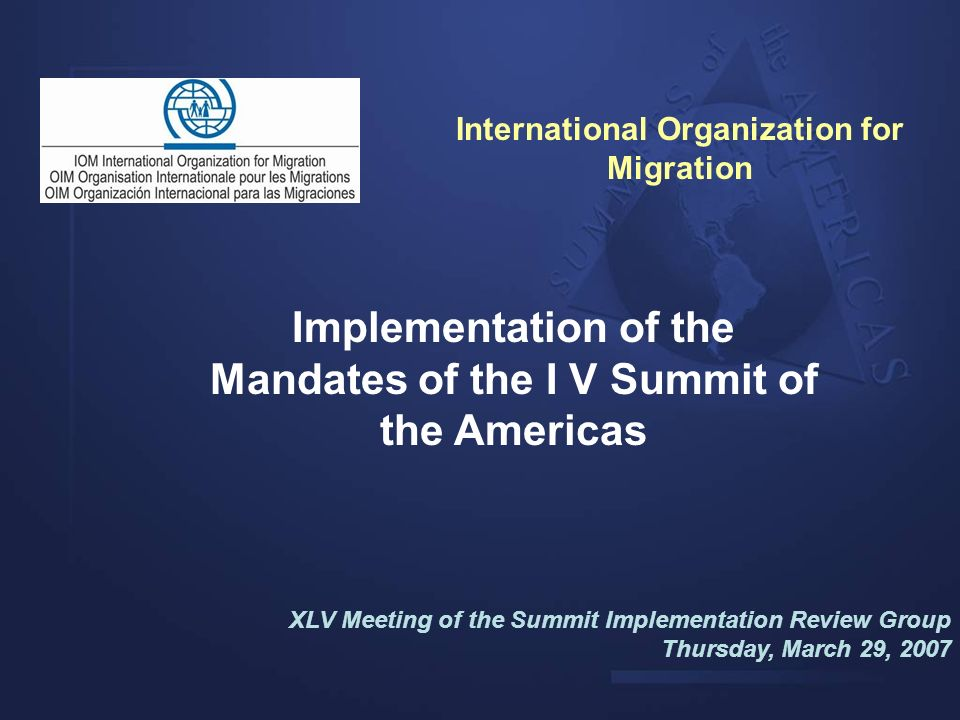 Implementation of the Mandates of the I V Summit of the Americas XLV Meeting of the Summit Implementation Review Group Thursday, March 29, 2007 Intern