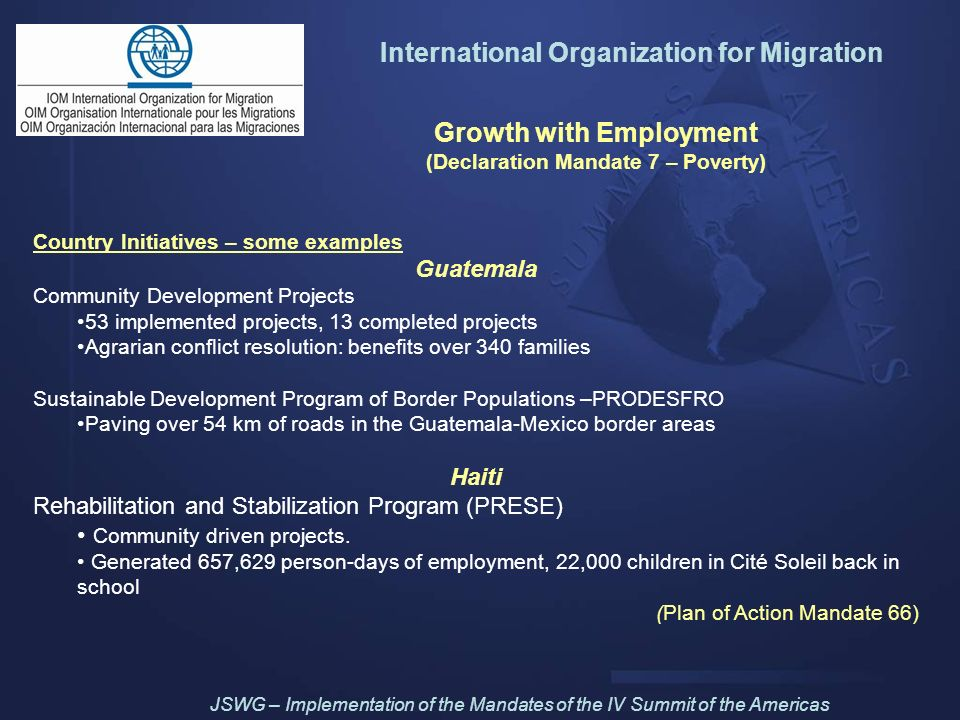 Growth with Employment (Declaration Mandate 7 – Poverty) Country Initiatives – some examples Guatemala Community Development Projects 53 implemented p