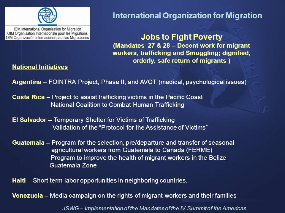International Organization for Migration Jobs to Fight Poverty (Mandates 27 & 28 – Decent work for migrant workers, trafficking and Smuggling; dignifi