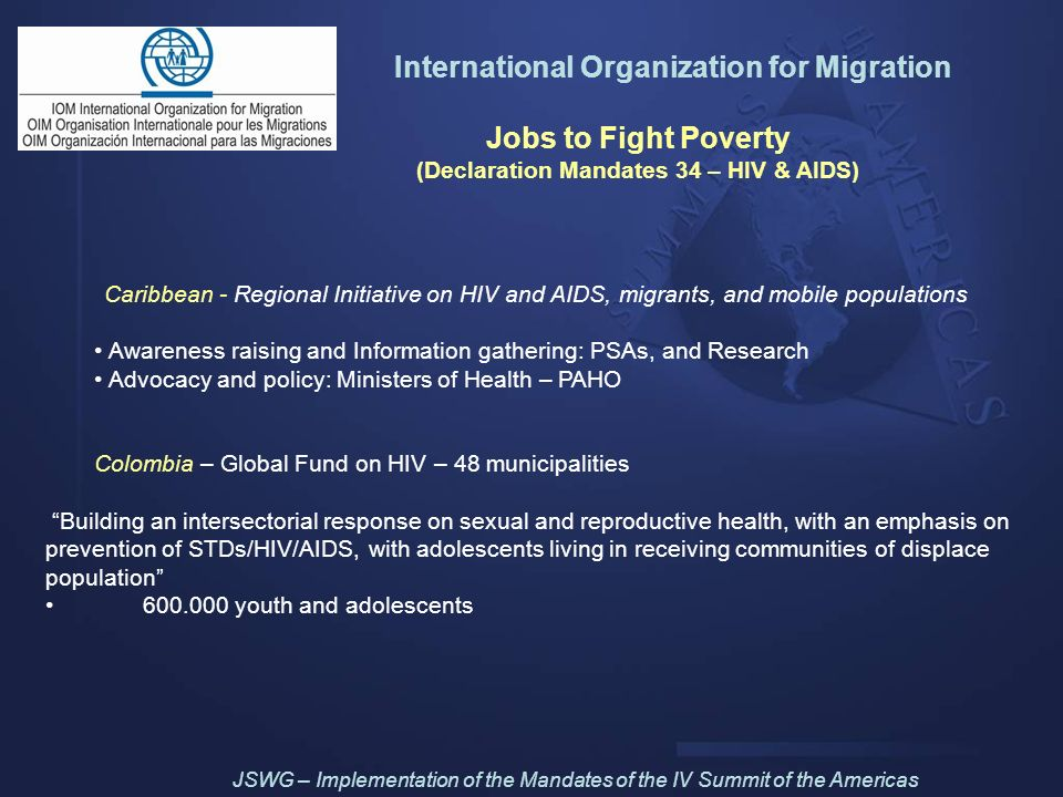 International Organization for Migration Jobs to Fight Poverty (Declaration Mandates 34 – HIV & AIDS) Caribbean - Regional Initiative on HIV and AIDS,