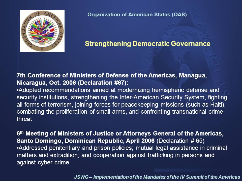 Organization of American States (OAS) 7th Conference of Ministers of Defense of the Americas, Managua, Nicaragua, Oct. 2006 (Declaration #67): Adopted