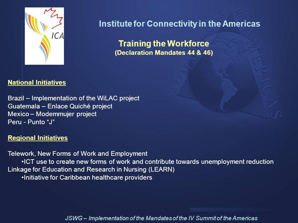 Training the Workforce (Declaration Mandates 44 & 46) National Initiatives Brazil – Implementation of the WiLAC project Guatemala – Enlace Quiché proj