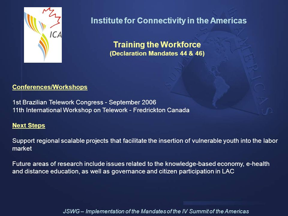 Institute for Connectivity in the Americas Training the Workforce (Declaration Mandates 44 & 46) Conferences/Workshops 1st Brazilian Telework Congress