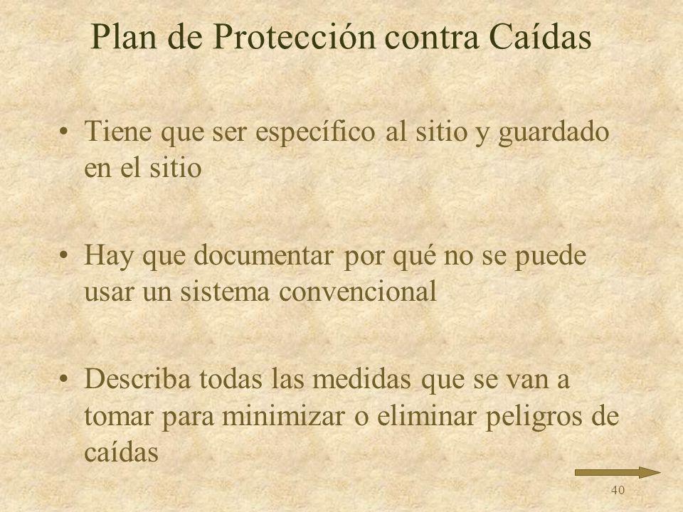 39 Plan de Protección contra Caídas Disponible solamente para: –Trabajos del borde frontal –Construcción de hormigón preformado –Trabajos en construcc
