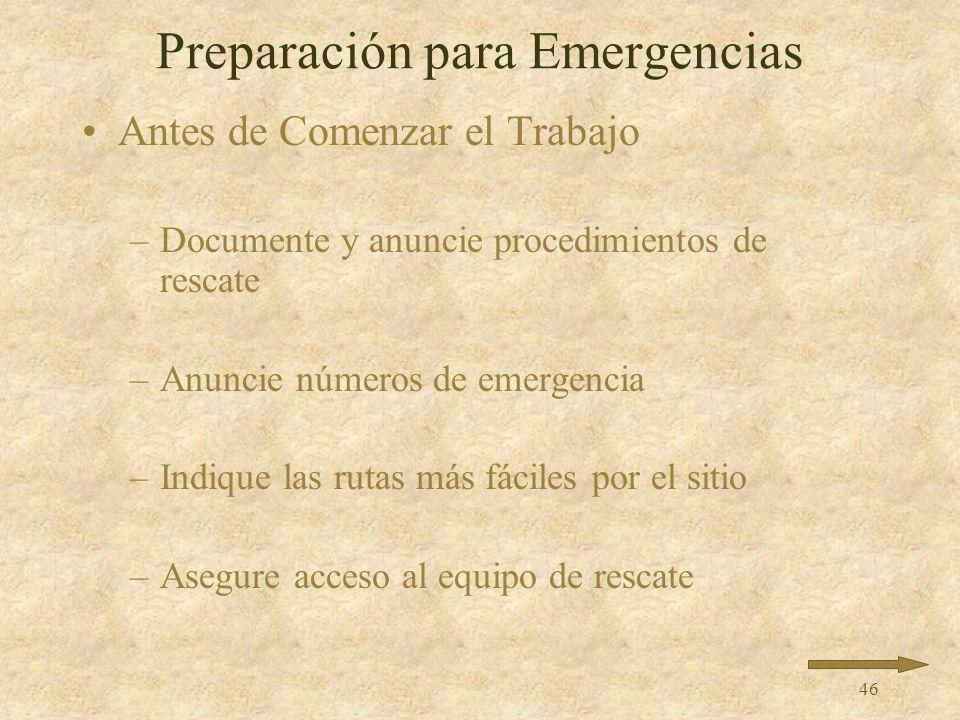 45 Preparación para Emergencias Los procedimientos completamente documentados Identifique al personal médico y de rescate, equipo, comunicaciones, mét