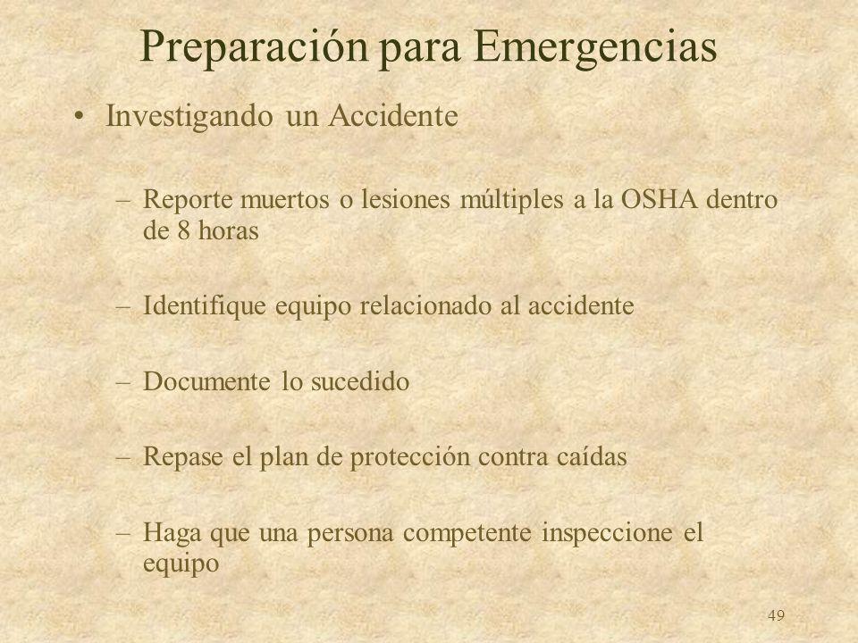 48 Preparación para Emergencias Si ocurre una emergencia –Llame al 911 u otros números de emergencia Prepare un camino para la víctima Haga que alguie