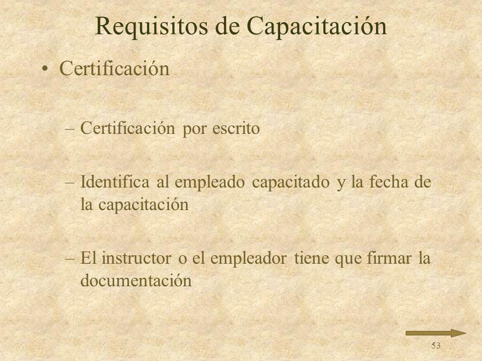 52 Requisitos de Capacitación Calificaciones de la Persona Competente –Procedimientos correctos para ensamblar, desmontar e inspeccionar sistemas de p