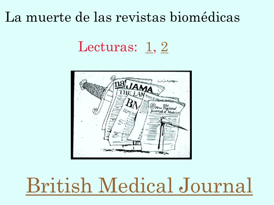 La muerte de las revistas biomédicas British Medical Journal Lecturas: 1, 212