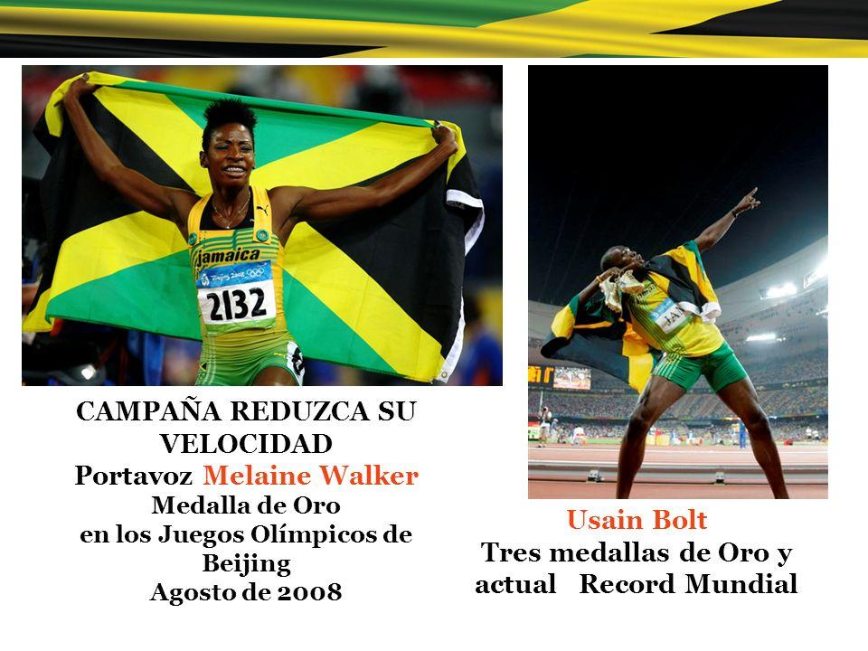 CAMPAÑA REDUZCA SU VELOCIDAD Portavoz Melaine Walker Medalla de Oro en los Juegos Olímpicos de Beijing Agosto de 2008 Usain Bolt Tres medallas de Oro