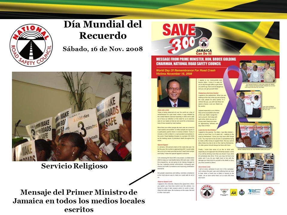 Día Mundial del Recuerdo Sábado, 16 de Nov. 2008 Servicio Religioso Mensaje del Primer Ministro de Jamaica en todos los medios locales escritos