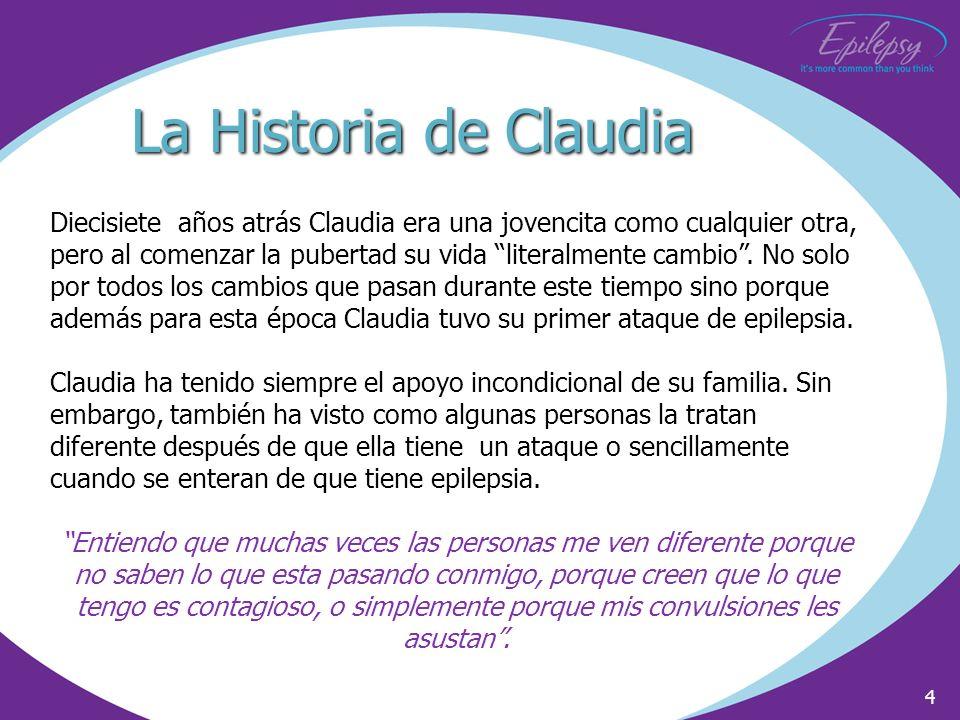 4 La Historia de Claudia Diecisiete años atrás Claudia era una jovencita como cualquier otra, pero al comenzar la pubertad su vida literalmente cambio