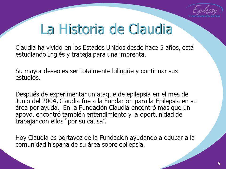 5 La Historia de Claudia Claudia ha vivido en los Estados Unidos desde hace 5 años, está estudiando Inglés y trabaja para una imprenta. Su mayor deseo