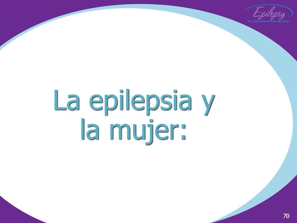 70 La epilepsia y la mujer: