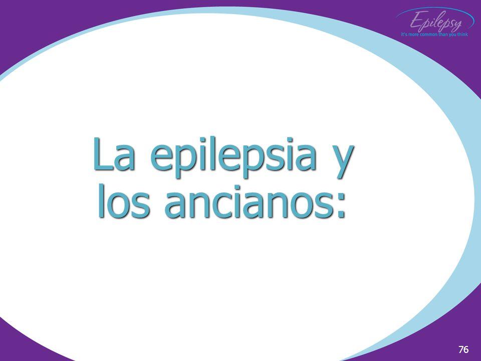 76 La epilepsia y los ancianos:
