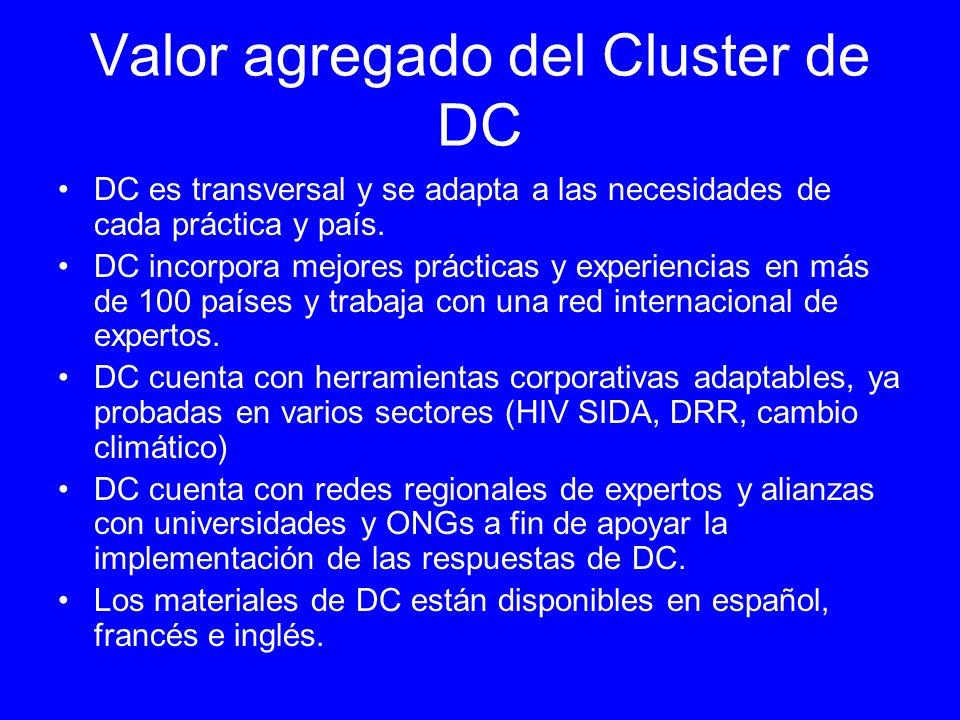 Valor agregado del Cluster de DC DC es transversal y se adapta a las necesidades de cada práctica y país.