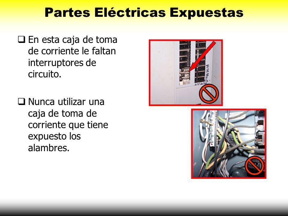 Partes Eléctricas Expuestas Los alambres o terminales expuestos son peligrosos. Reportar estas condiciones a tu supervisor.