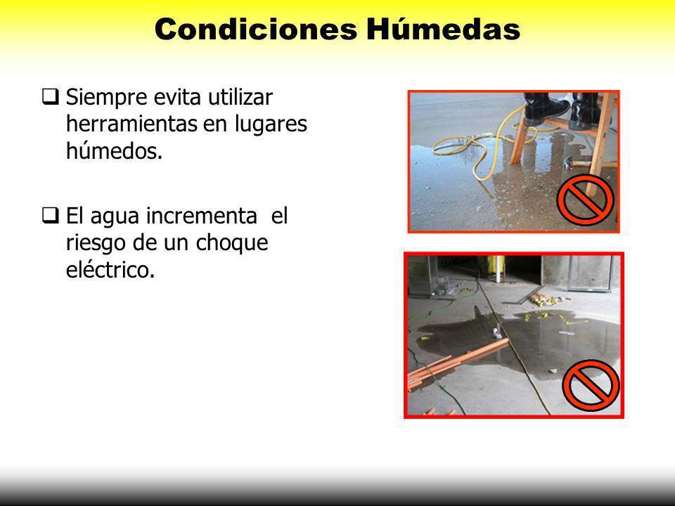 Condiciones Húmedas Las condiciones húmedas son peligrosas. Aislamiento dañado incrementa el peligro.