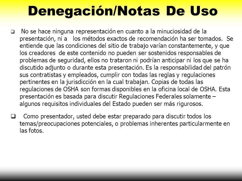 Denegación/Notas De Uso Las fotos demostradas en esta presentación pueden representar situaciones que no están en conformidad con requisitos aplicable